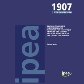 Governos estaduais no ambiente federativo inaugurado pela Constituição Federal de 1988: aspectos políticos e institucionais de uma atuaçãoconstrangida