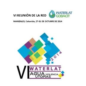 """Declaración Final del Plenario de la VI Reunión de la Red WATERLAT-GOBACIT """"Agua, Violencia y Utopías. ¿Cuáles son las prioridades para construir una política hídricaigualitaria?"""""""