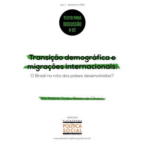 Transição demográfica e migrações internacionais: o Brasil na rota dos paísesdesenvolvidos?
